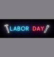 labor day neon sign long horizontal light banner vector image vector image
