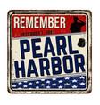 remember pearl harbor vintage rusty metal sign vector image vector image