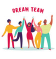 dream team text group young people teamwork vector image vector image