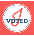 i voted typographic quote about the importance vector image vector image