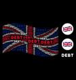 waving british flag collage of debt words vector image
