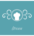 Chef hat and round abstract frame Menu card vector image vector image