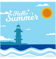 hello summer blue wave lighthouse sun background v vector image