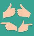 set of hands differents pointing thumb up fingers vector image