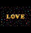 love gold foil balloon colorful confetti vector image vector image