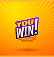 you win lettering on bright background vector image vector image