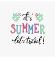 Summer typography lettering Lets travel vector image