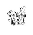 here comes the bride black and white hand vector image vector image