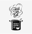saucepan with ladle first we eat lettering vector image