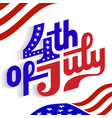 happy 4th of july - independence day vector image vector image