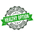 healthy option stamp sign seal vector image vector image