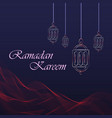 ramadan kareem greeting card hanging lanterns and vector image