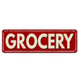 grocery vintage rusty metal sign vector image vector image