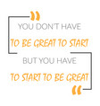 inspiring creative motivation quote template vector image