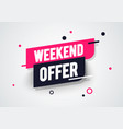 weekend offer label modern dynamic sales banner vector image vector image