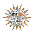lettering you are my sunshine hand drawn vector image