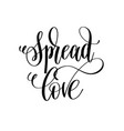 spread love black and white hand lettering script vector image vector image
