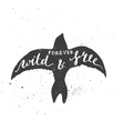 Forever wild and free lettering in bird vector image vector image