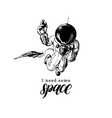 hand lettering phrase i need some space drawn vector image vector image