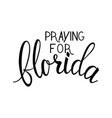 praying for florida text vector image