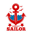 great sailor promo emblem with huge anchor and vector image