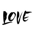 love modern dry brush calligraphy handwritten vector image