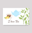 cup tea with lemon teapot and tea leaves vector image vector image