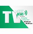 tv news opening scene broadcast news banner vector image