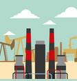 refinery plant pump chimneys oil industry vector image vector image