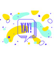 yay banner speech bubble poster and sticker vector image vector image