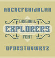 vintage label font named explorers vector image vector image