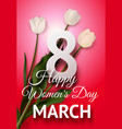 happy womens day march 8 banner with white tulips vector image