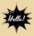 comic speech bubble hello in pop art style vector image vector image