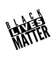 black lives matter text poster humanity social vector image vector image
