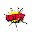 comic text phrase pop art wtf vector image