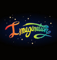 word imagination hand drawn lettering bright font vector image vector image