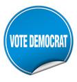 vote democrat round blue sticker isolated on white vector image vector image