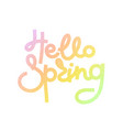 hello spring cute creative hand drawn lettering vector image