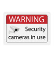 warning security cameras in use sign vector image vector image