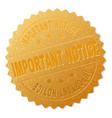 gold important notice award stamp vector image vector image