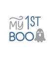 my first boo day- cute halloween greeting with vector image vector image