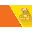 national kidney month design vector image vector image