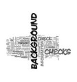 when are background checks a good idea text word vector image vector image
