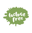 calligraphy lactose free label on a blot vector image vector image