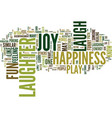 laughter play fun joy happiness text background vector image vector image