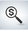 magnifying glass with dollar sign vector image