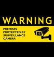 warning premises protected surveillance camera vector image vector image