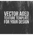 aged texture template vector image vector image