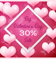 big valentines day sale 30 percent discounts with vector image