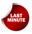 last minute sticker vector image
